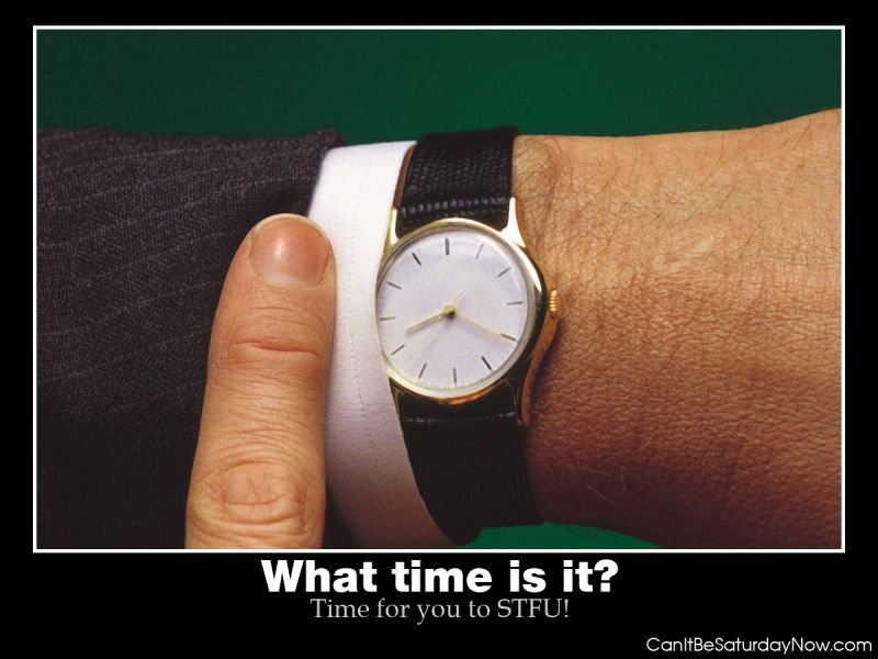 STFU time