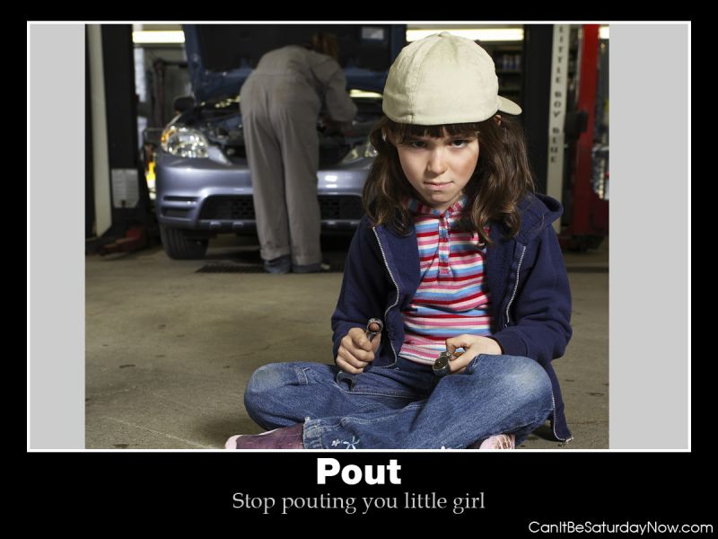 Stop pouting
