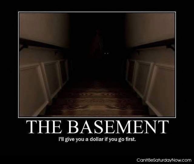 can it be saturday now com creepy basement