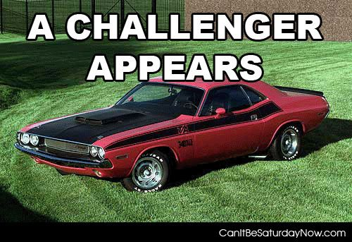 Challenger Appears