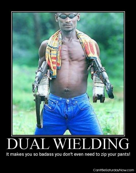 Dual wielding pants