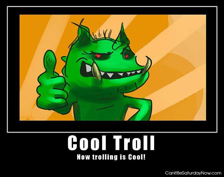 Cool troll