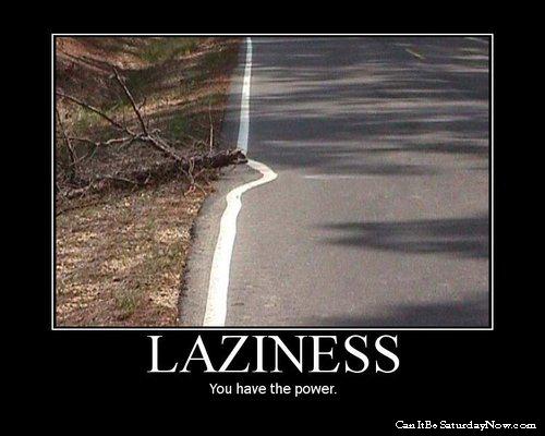 Lazzyness