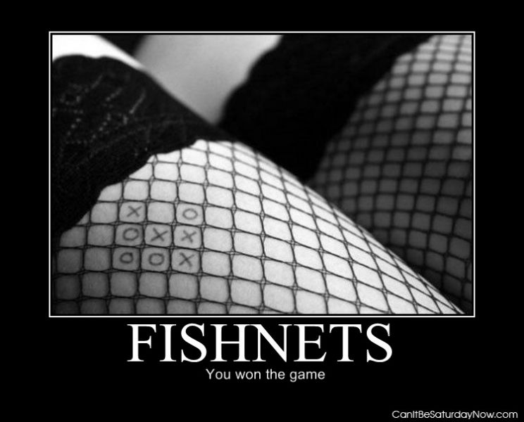 Fishnets win