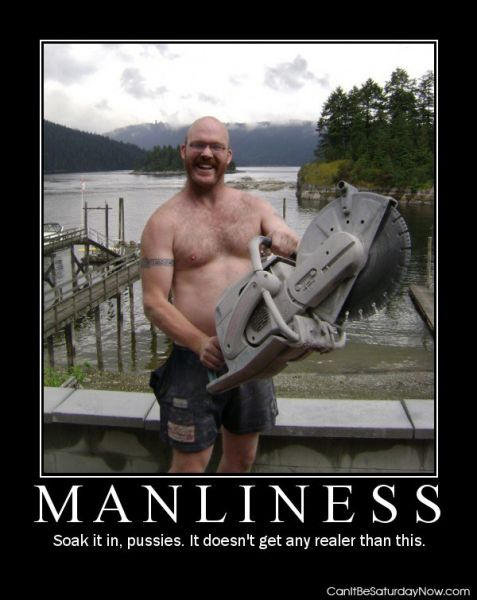 Manliness saw