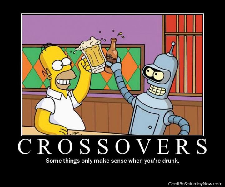 Drunk crossover