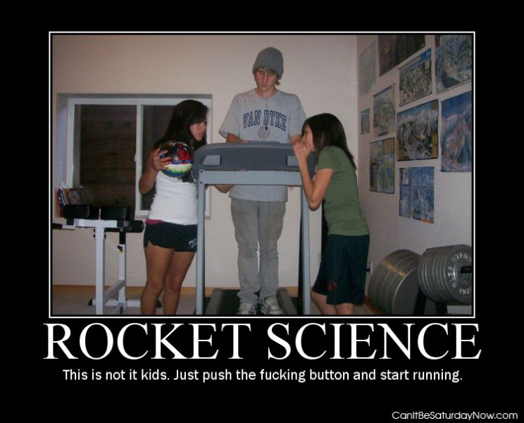 Not tocket science