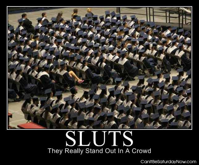 Sluts stand out