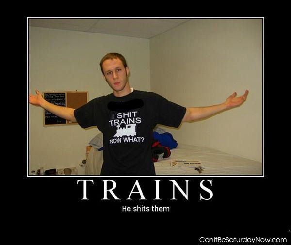 Shit trains