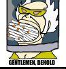 Gentlemen behold
