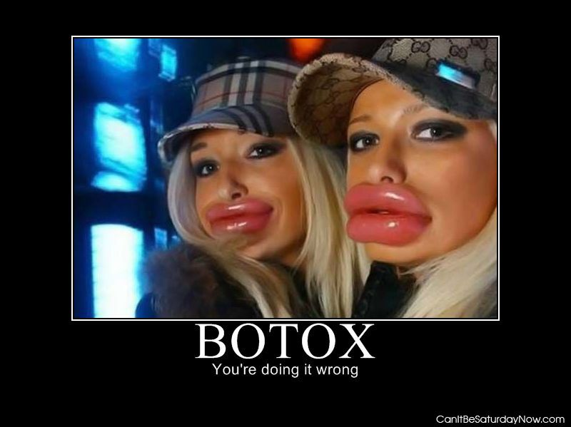Too much botox