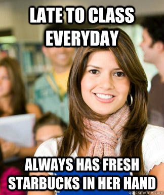 Late to class everyday