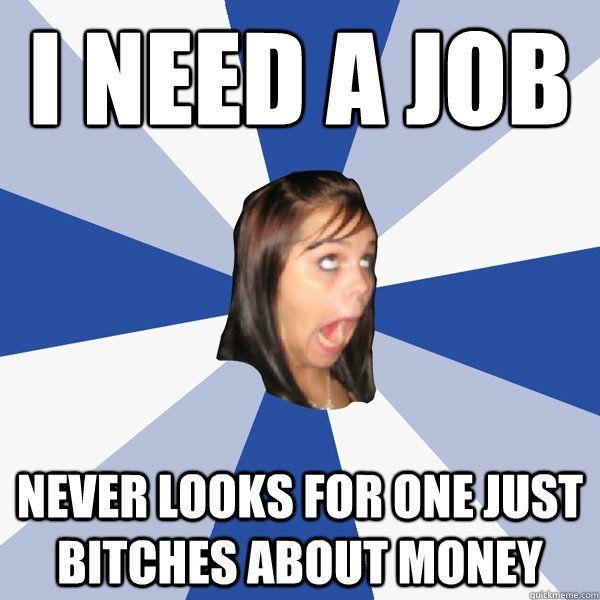 She needs a job