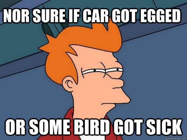 Car got egged