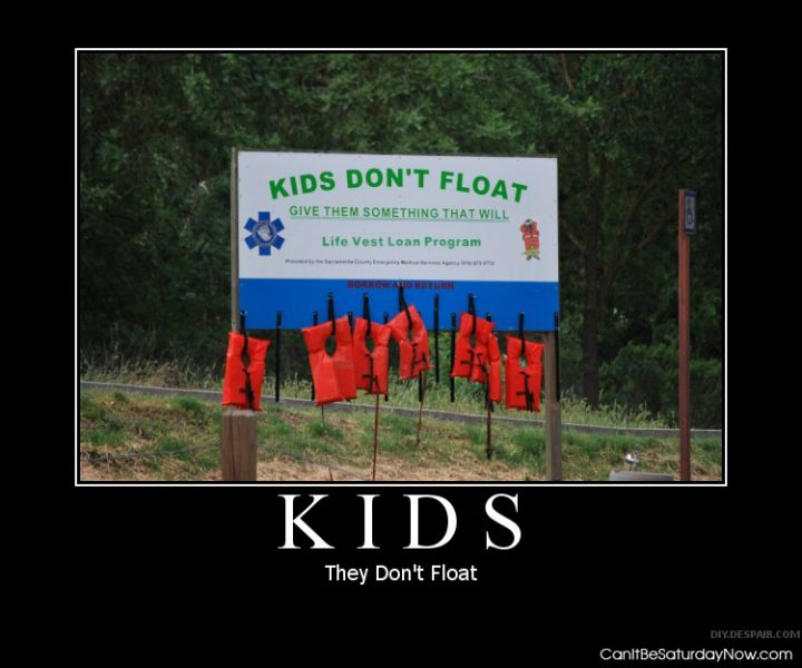 Kids dont float